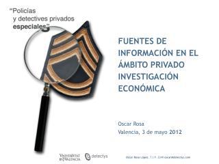 Oscar Rosa Valencia, 3 de mayo  2012