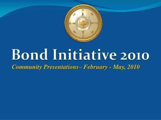 Community Presentations– February - May, 2010