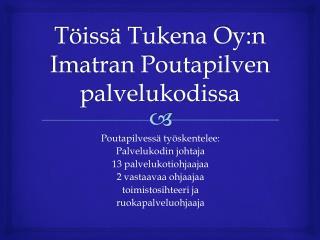 Töissä Tukena Oy:n Imatran Poutapilven palvelukodissa
