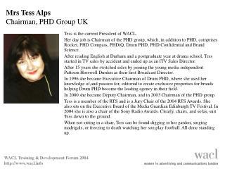 Mrs Tess Alps Chairman, PHD Group UK
