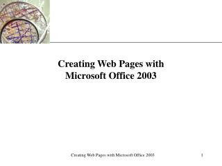 Creating Web Pages with  Microsoft Office 2003