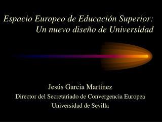 Espacio Europeo de Educación Superior:  Un nuevo diseño de Universidad
