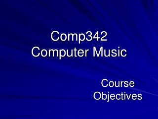 Comp342 Computer Music