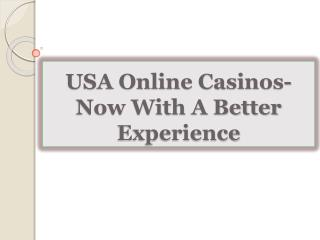 USA Online Casinos-Now With A Better Experience