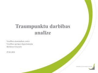 T raumpunktu darbības  analīze