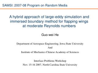 Guo-wei He  Department of Aerospace Engineering, Iowa State University And