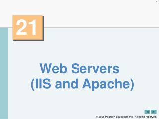 Web Servers (IIS and Apache)
