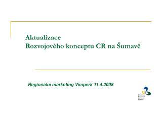 Aktualizace  Rozvojového konceptu CR na Šumavě