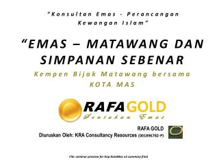 RAFA GOLD Diuruskan Oleh : KRA Consultancy Resources  ( 001896782-P)