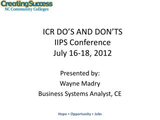 ICR DO'S AND DON'TS IIPS Conference July 16-18, 2012