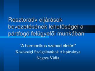 Resztoratív eljárások bevezetésének lehetőségei a pártfogó felügyelői munkában