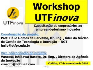 Coordena  o do projeto: Prof. H lio Gomes de Carvalho, Dr. Eng. , l der do N cleo de Gest o de Tecnologia e Inova  o   N