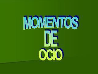 MOMENTOS DE OCIO