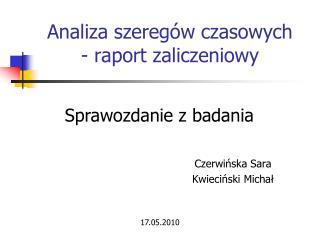 Analiza szeregów czasowych - raport zaliczeniowy