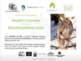 Volkovi v  sloveniji in na ogled  Dokumentarnega filma