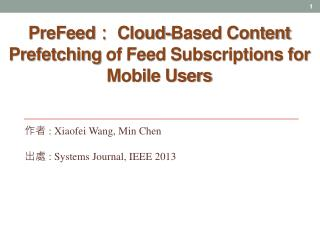PreFeed :  Cloud-Based Content  Prefetching  of Feed Subscriptions for Mobile Users