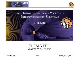 THEMIS EPO NASA/GSFC, Oct 26, 2007