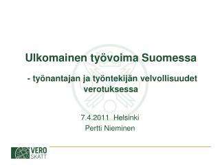 Ulkomainen työvoima Suomessa - työnantajan ja työntekijän velvollisuudet verotuksessa