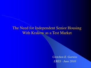 The Need for Independent Senior Housing With Krakow as a Test Market
