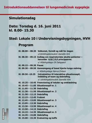 Program Kl. 08.00 – 08.30   Velkomst, formål og mål for dagen v/Udviklingskonsulent Jeanette Kirk