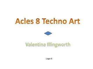 Acles  8 Techno Art