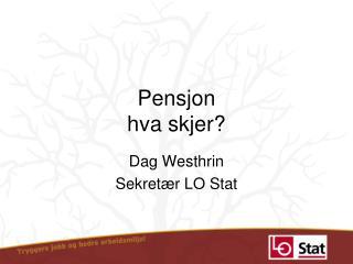 Pensjon hva skjer?