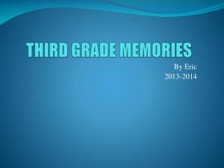 THIRD GRADE MEMORIES