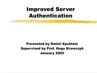Improved Server Authentication