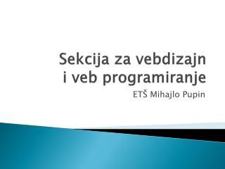 Sekcija za  vebdizajn  i  veb programiranje
