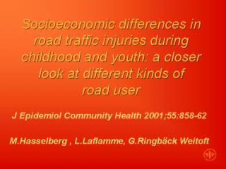A National Study of Parental SES and Traffic Injuries in Childhood and Youth