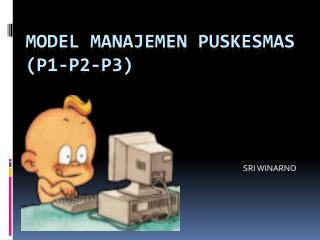 MODEL MANAJEMEN PUSKESMAS (P1-P2-P3)