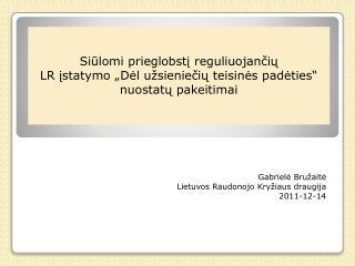 Gabrielė Bružaitė  Lietuvos Raudonojo Kryžiaus draugija 2011-12-14