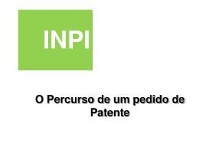 O Percurso de um pedido de Patente