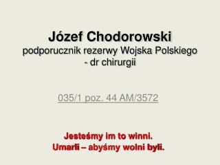 Józef Chodorowski podporucznik rezerwy Wojska Polskiego  - dr chirurgii