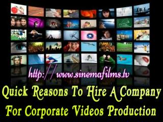 Quick Reasons To Hire A Company For Corporate Videos Product