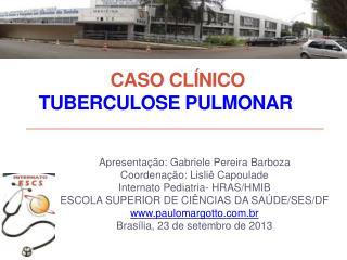 CASO  CLÍNICO TUBERCULOSE PULMONAR