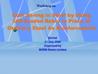 Cost Saving in Steel by Using 500-Graded Rebar in Place of Ordinary Steel As Reinforcement