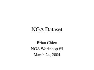 Brian Chiou NGA Workshop 5 March 24, 2004