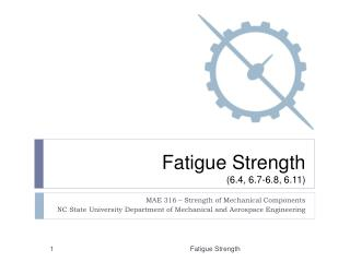 Fatigue Strength (6.4, 6.7-6.8, 6.11)