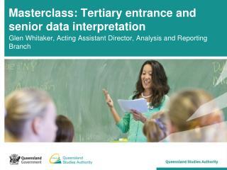 Masterclass: Tertiary entrance and senior data interpretation