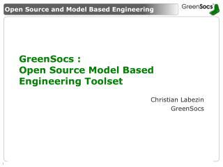 GreenSocs :  Open Source Model Based Engineering Toolset