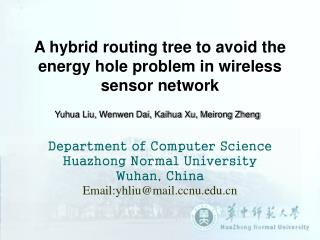 A hybrid routing tree to avoid the energy hole problem in wireless sensor network