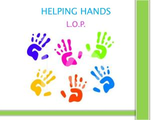 HELPING HANDS L.O.P.