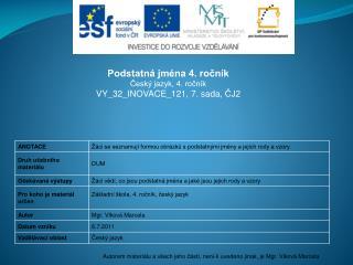 Podstatná jména 4. ročník Český jazyk, 4. ročník VY_32_INOVACE_121 ,  7.  sada ,  ČJ2