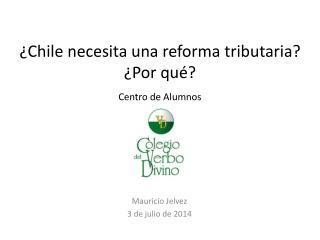 ¿Chile necesita una reforma tributaria? ¿Por qué? Centro de Alumnos