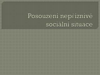 Posouzení nepříznivé sociální situace