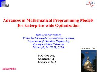 Advances in Mathematical Programming Models  for Enterprise-wide Optimization   Ignacio E. Grossmann Center for Advanced
