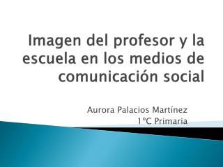 Imagen del profesor y la escuela en los medios de comunicación social