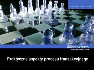 Praktyczne aspekty procesu transakcyjnego