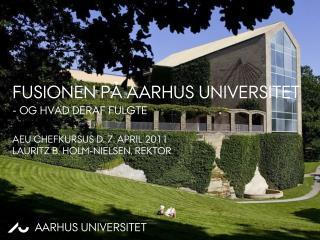 Fusionen på  Aarhus  Universitet - OG HVAD DERAF FULGTE